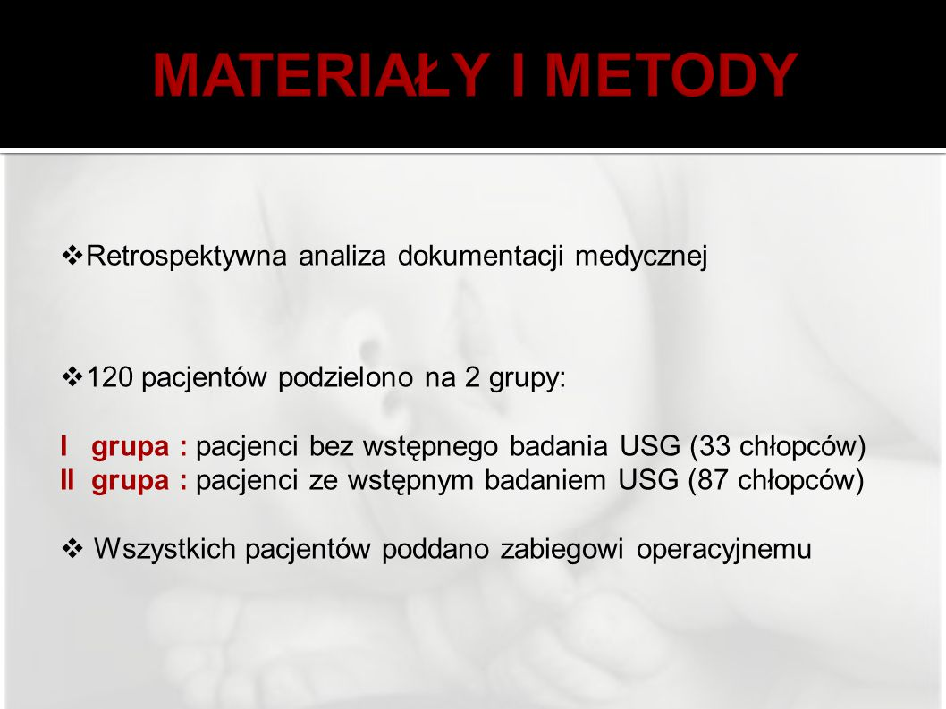 MATERIAŁY I METODY Retrospektywna analiza dokumentacji medycznej