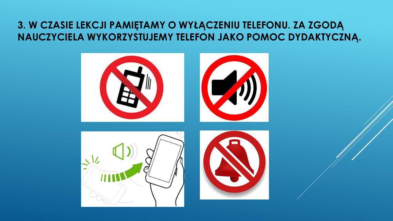 3. W CZASIE LEKCJI PAMIĘTAMY O WYŁĄCZENIU TELEFONU
