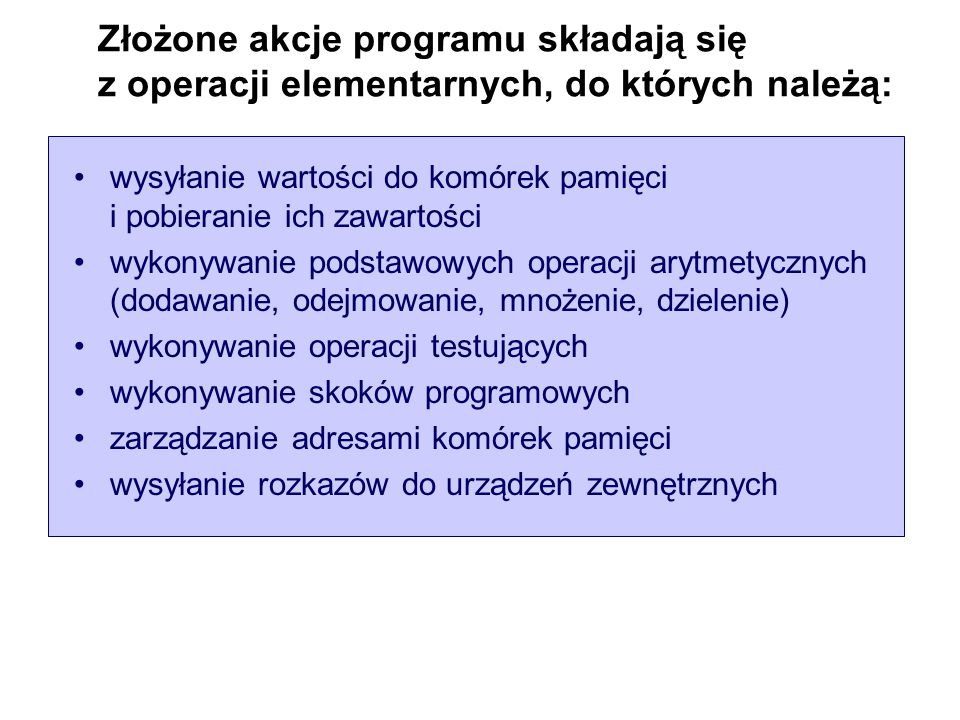 Złożone akcje programu składają się z operacji elementarnych, do których należą:
