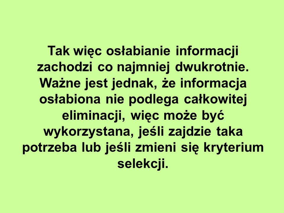 Tak więc osłabianie informacji zachodzi co najmniej dwukrotnie