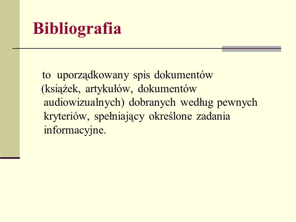 Bibliografia to uporządkowany spis dokumentów