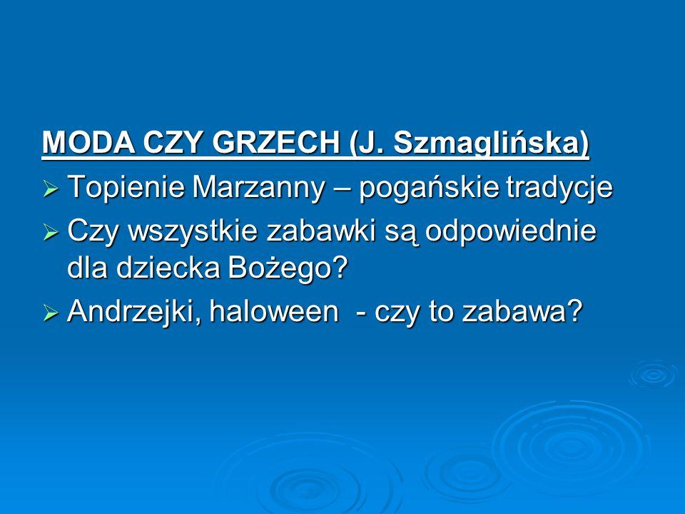 MODA CZY GRZECH (J. Szmaglińska)