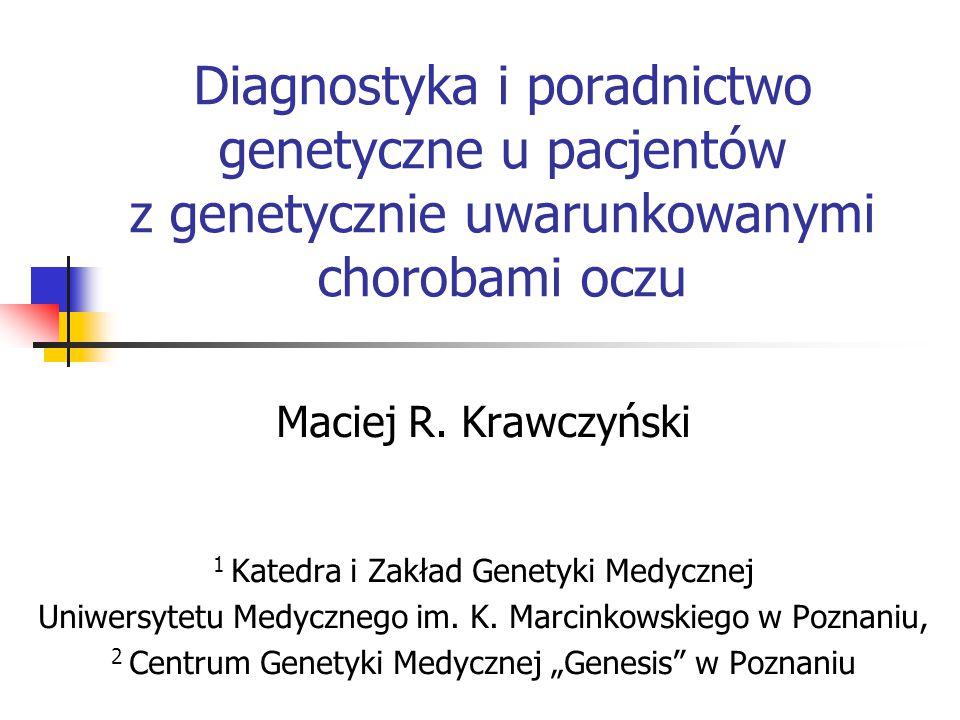 Diagnostyka i poradnictwo genetyczne u pacjentów z genetycznie uwarunkowanymi chorobami oczu