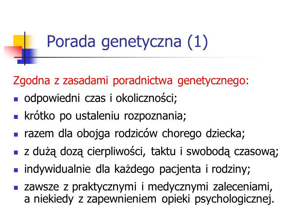 Porada genetyczna (1) Zgodna z zasadami poradnictwa genetycznego: