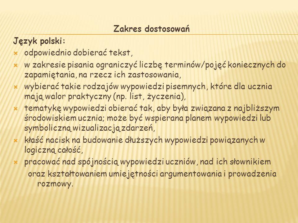 Zakres dostosowań Język polski: odpowiednio dobierać tekst,