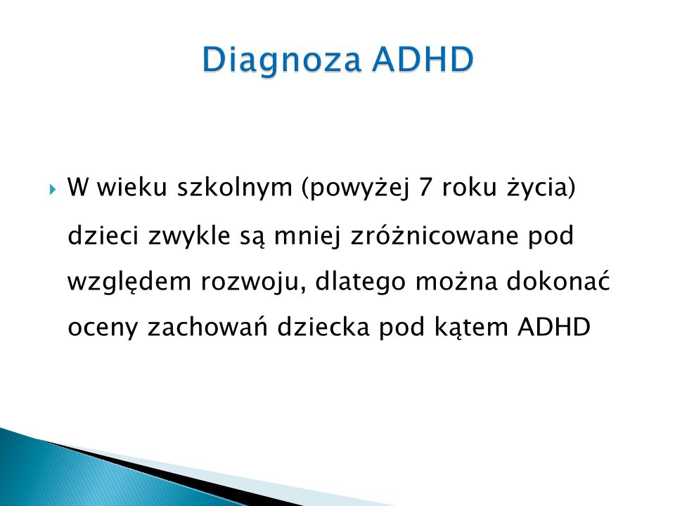 Diagnoza ADHD W wieku szkolnym (powyżej 7 roku życia)