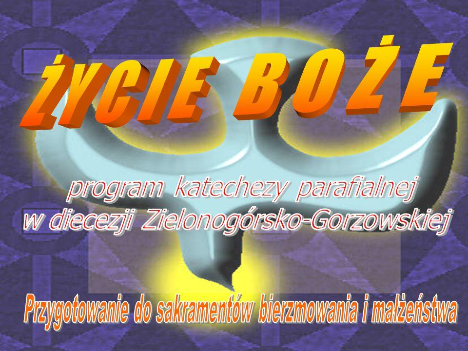 Ż Y C I E B O Ż E program katechezy parafialnej