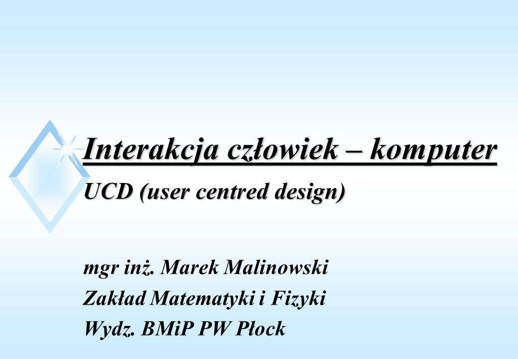 Interakcja człowiek – komputer UCD (user centred design)