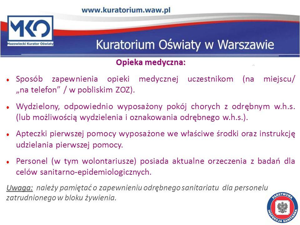 """Opieka medyczna: Sposób zapewnienia opieki medycznej uczestnikom (na miejscu/ """"na telefon / w pobliskim ZOZ)."""