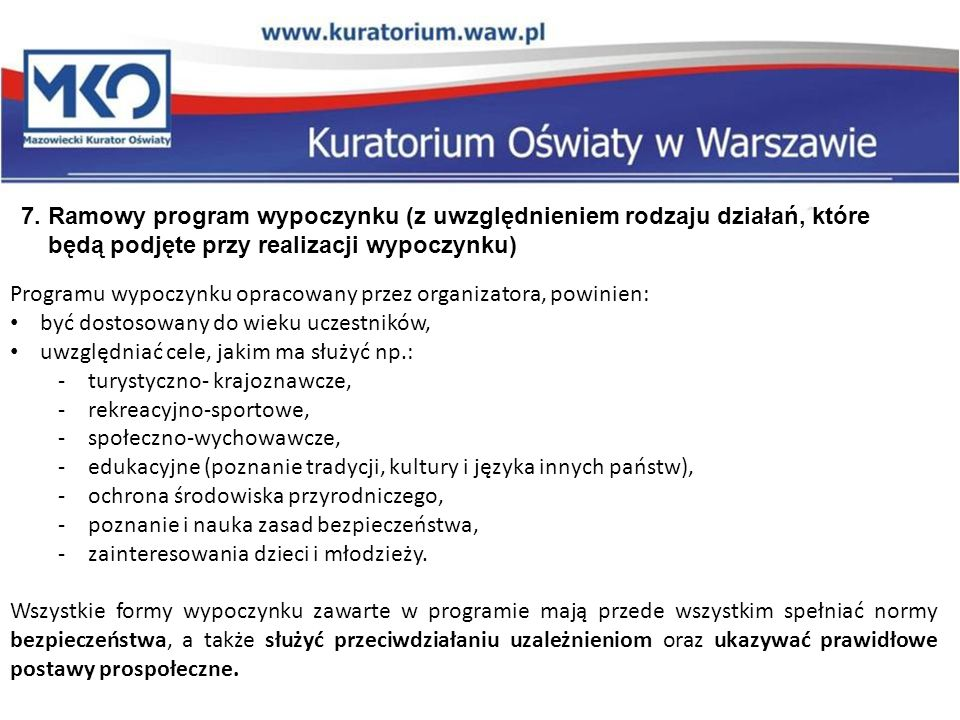 7. Ramowy program wypoczynku (z uwzględnieniem rodzaju działań, które będą podjęte przy realizacji wypoczynku)