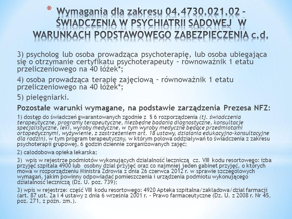 Wymagania dla zakresu 04.4730.021.02 - ŚWIADCZENIA W PSYCHIATRII SĄDOWEJ W WARUNKACH PODSTAWOWEGO ZABEZPIECZENIA c.d.