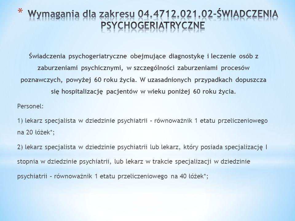 Wymagania dla zakresu 04.4712.021.02-ŚWIADCZENIA PSYCHOGERIATRYCZNE