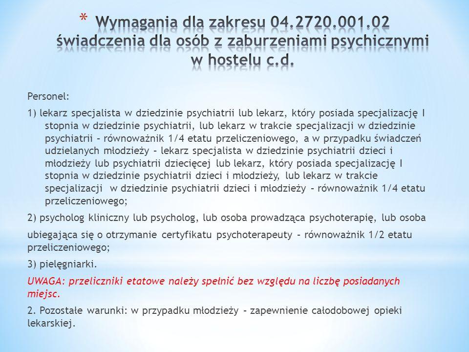 Wymagania dla zakresu 04.2720.001.02 świadczenia dla osób z zaburzeniami psychicznymi w hostelu c.d.