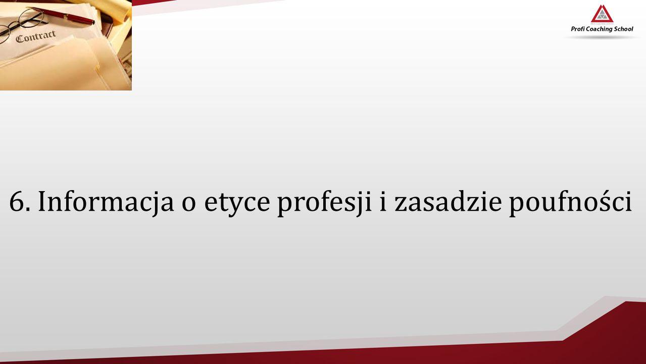 6. Informacja o etyce profesji i zasadzie poufności