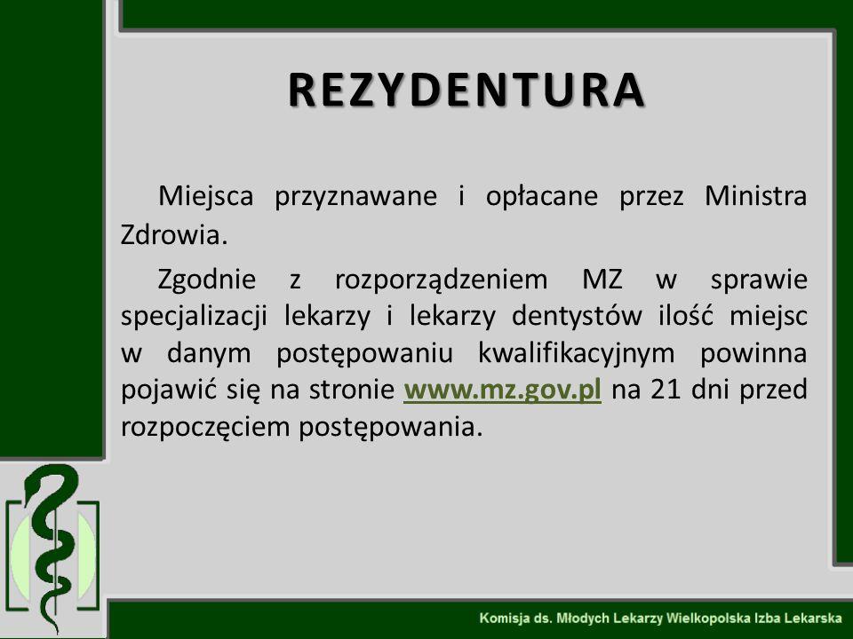 REZYDENTURA Miejsca przyznawane i opłacane przez Ministra Zdrowia.
