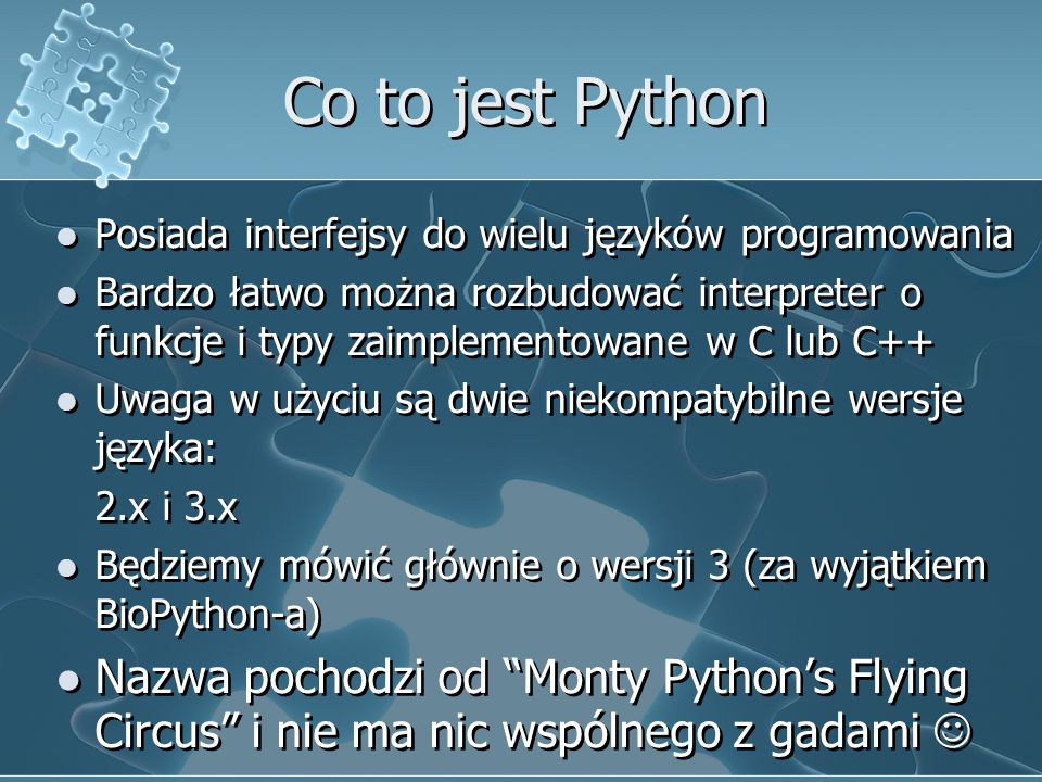 Co to jest Python Posiada interfejsy do wielu języków programowania.