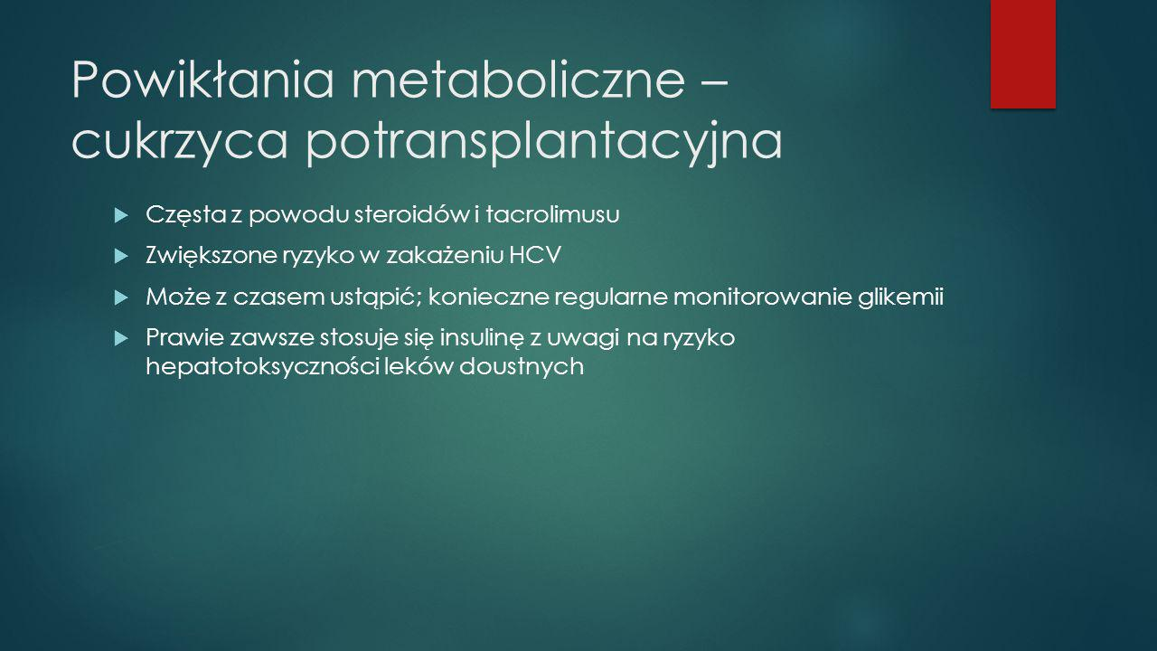 Powikłania metaboliczne – cukrzyca potransplantacyjna