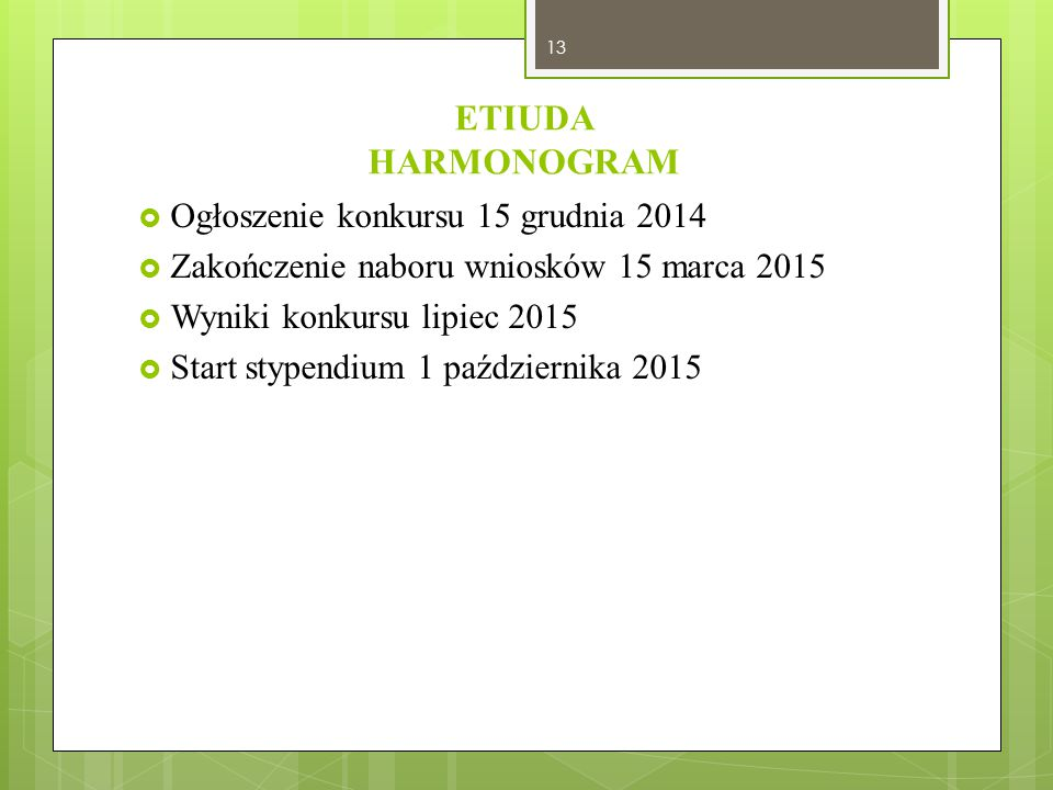 ETIUDA HARMONOGRAM Ogłoszenie konkursu 15 grudnia 2014