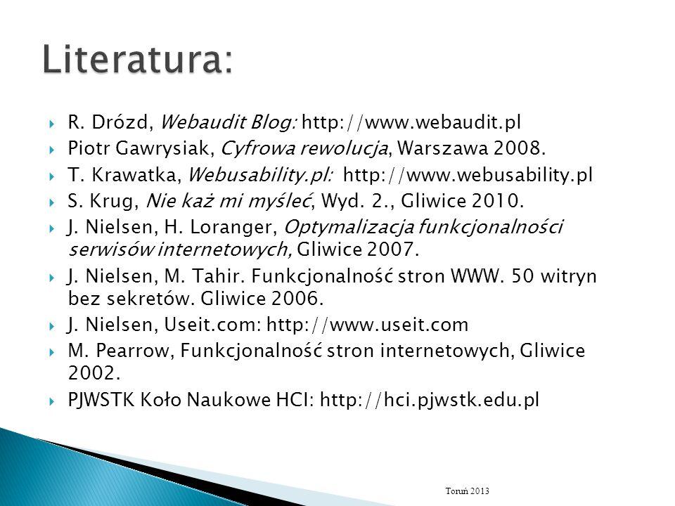 Literatura: R. Drózd, Webaudit Blog: http://www.webaudit.pl