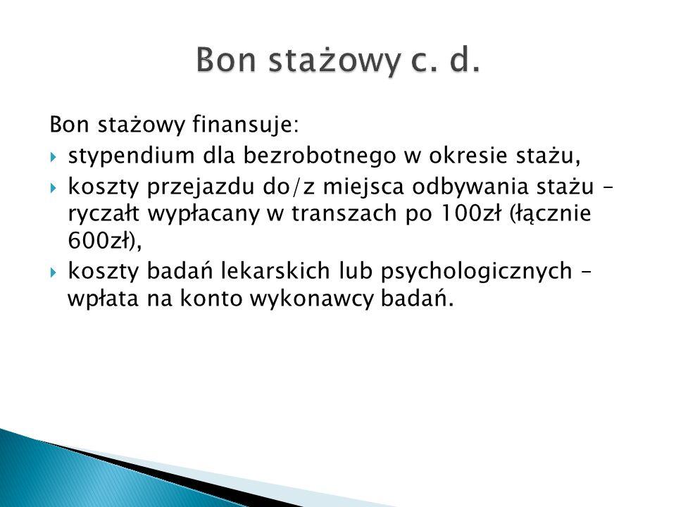 Bon stażowy c. d. Bon stażowy finansuje: