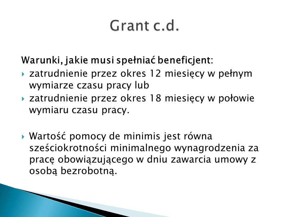 Grant c.d. Warunki, jakie musi spełniać beneficjent: