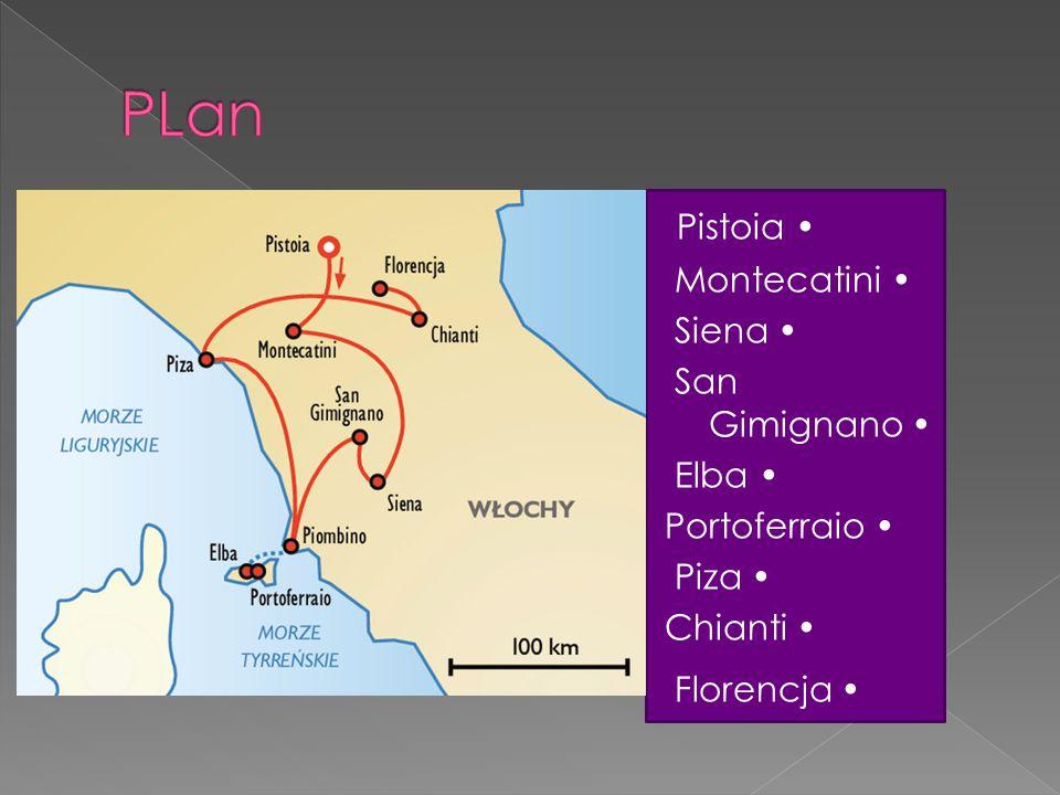 PLan Pistoia • Montecatini • Siena • San Gimignano • Elba •