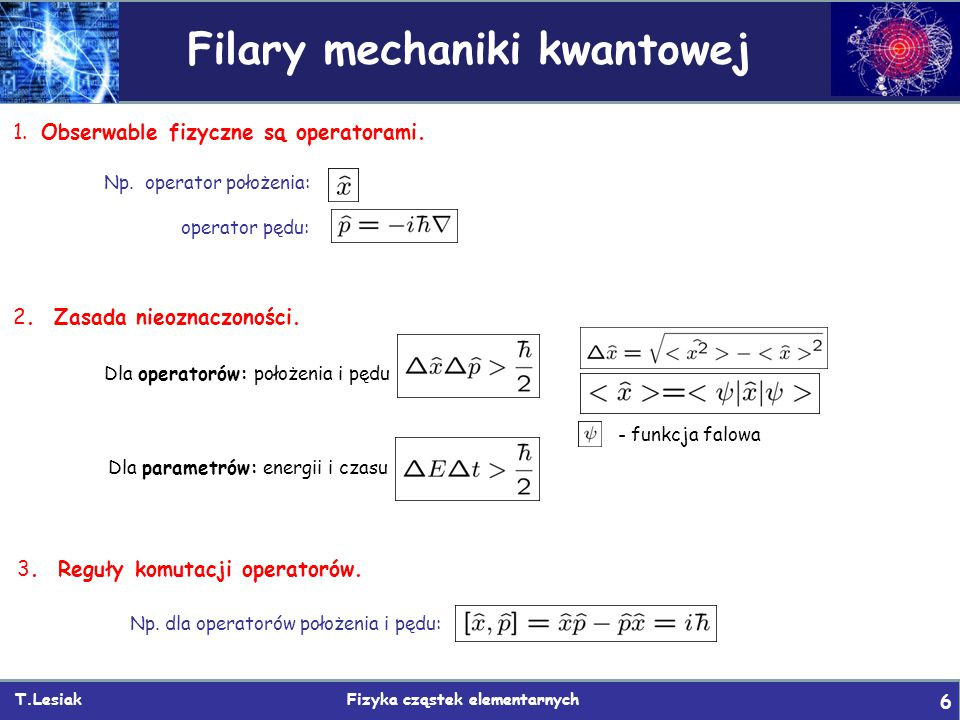 T.Lesiak Fizyka cząstek elementarnych