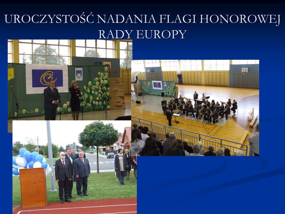 UROCZYSTOŚĆ NADANIA FLAGI HONOROWEJ RADY EUROPY