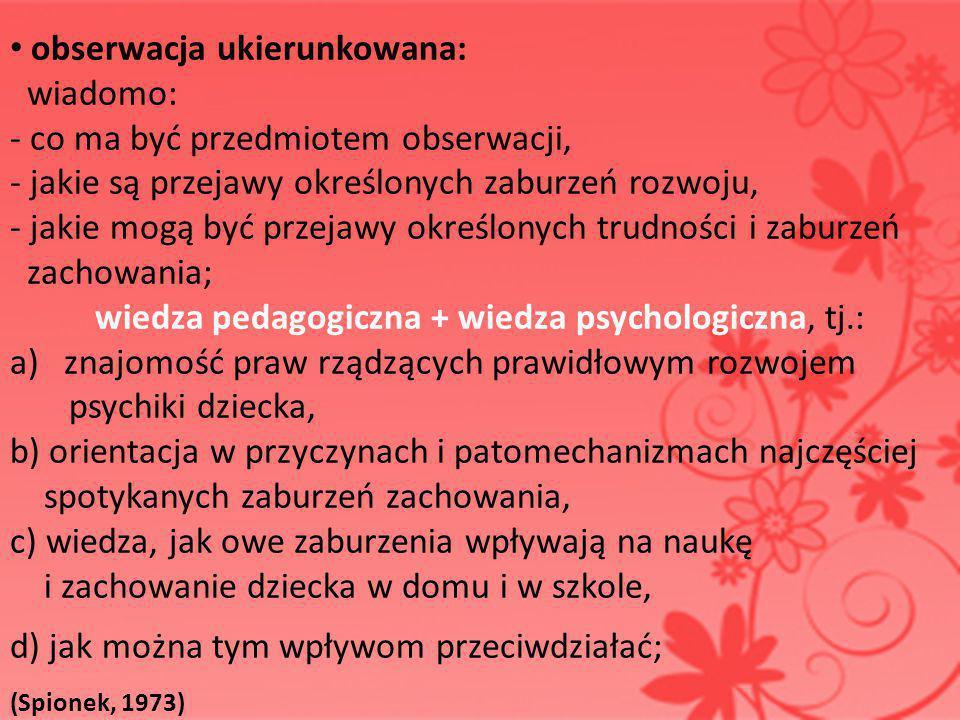 wiedza pedagogiczna + wiedza psychologiczna, tj.: