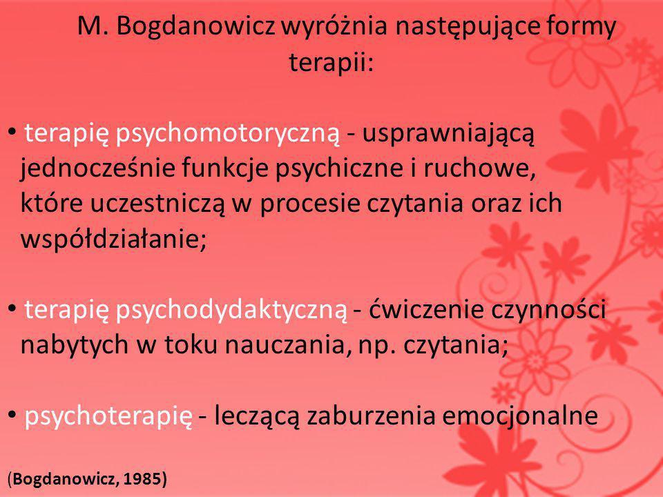 M. Bogdanowicz wyróżnia następujące formy terapii: