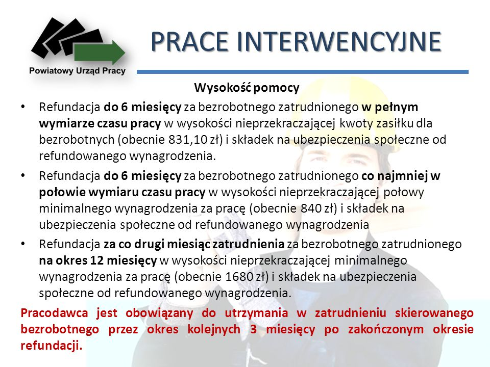PRACE INTERWENCYJNE Wysokość pomocy