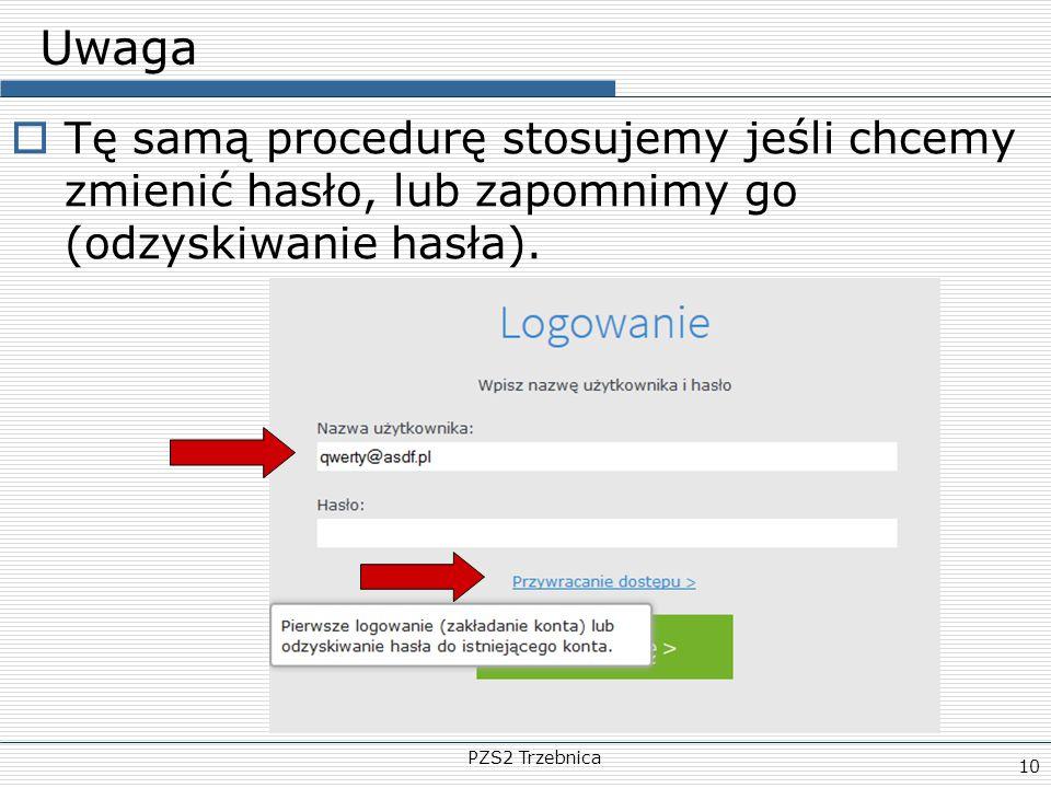Uwaga Tę samą procedurę stosujemy jeśli chcemy zmienić hasło, lub zapomnimy go (odzyskiwanie hasła).