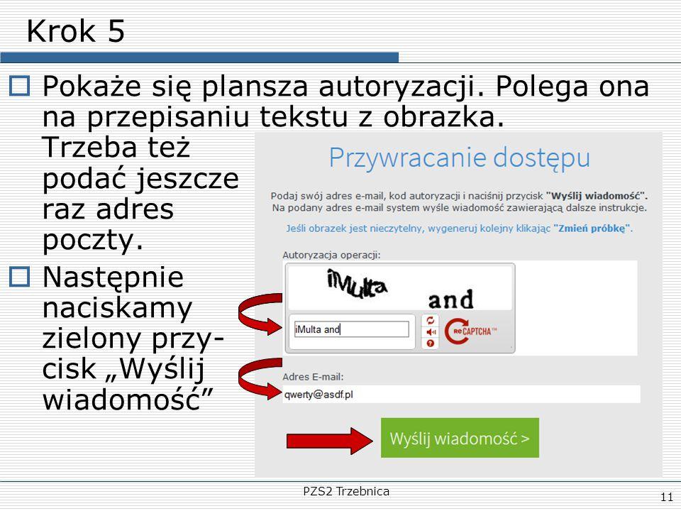 Krok 5 Pokaże się plansza autoryzacji. Polega ona na przepisaniu tekstu z obrazka. Trzeba też podać jeszcze raz adres poczty.
