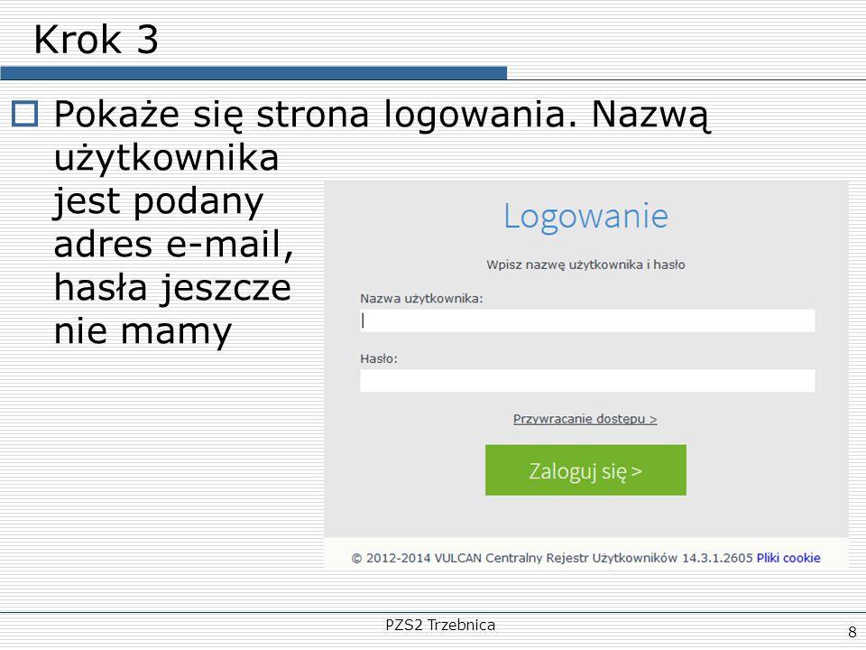 Krok 3 Pokaże się strona logowania. Nazwą użytkownika jest podany adres e-mail, hasła jeszcze nie mamy.