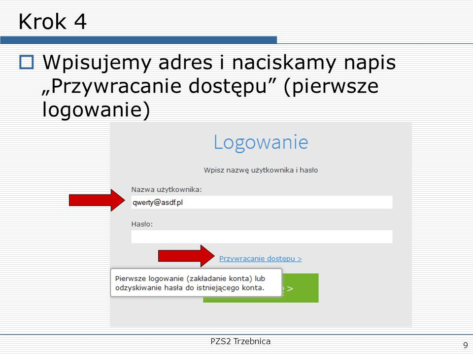 """Krok 4 Wpisujemy adres i naciskamy napis """"Przywracanie dostępu (pierwsze logowanie) PZS2 Trzebnica"""