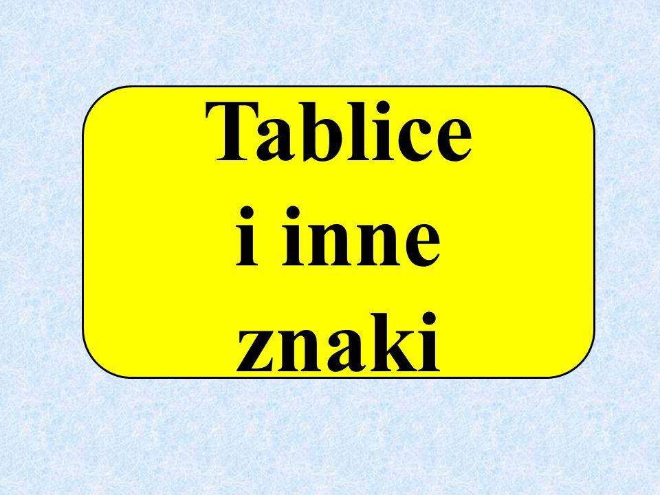 Tablice i inne znaki