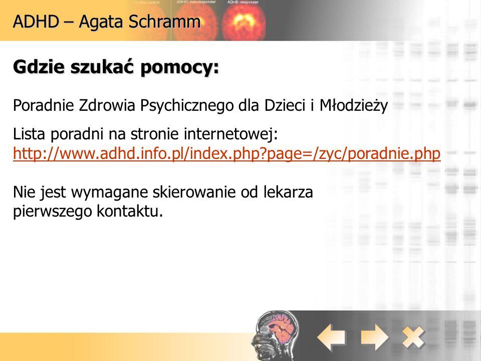 Gdzie szukać pomocy: ADHD – Agata Schramm