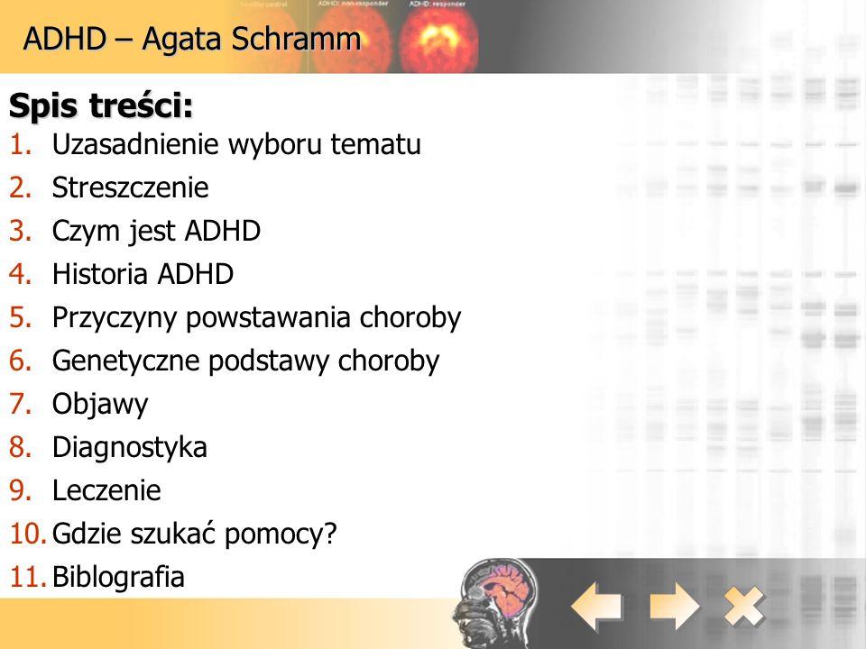 Spis treści: ADHD – Agata Schramm Uzasadnienie wyboru tematu