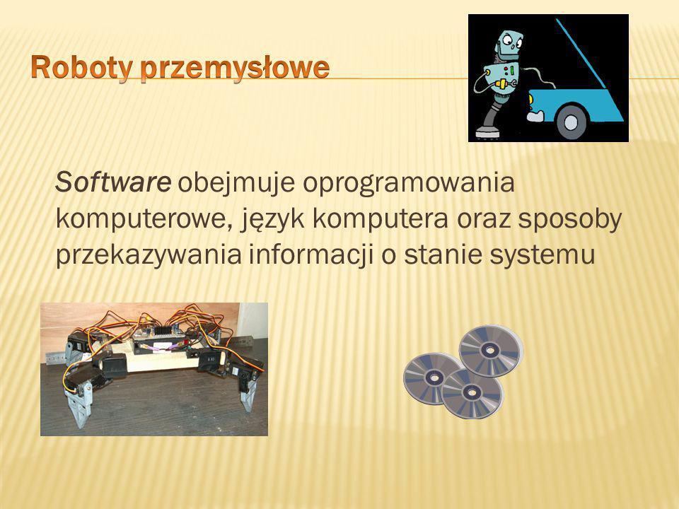 Roboty przemysłowe Software obejmuje oprogramowania komputerowe, język komputera oraz sposoby przekazywania informacji o stanie systemu.