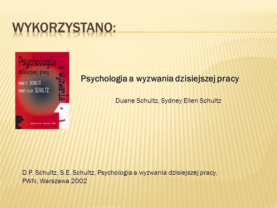 Wykorzystano: Psychologia a wyzwania dzisiejszej pracy