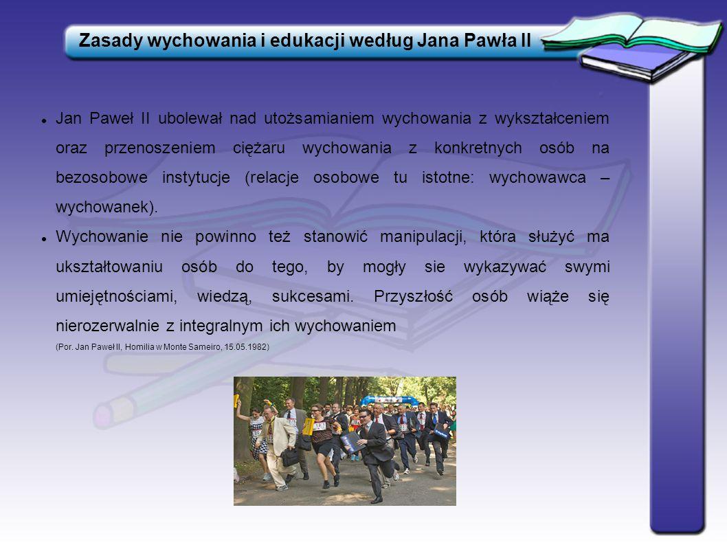 Zasady wychowania i edukacji według Jana Pawła II