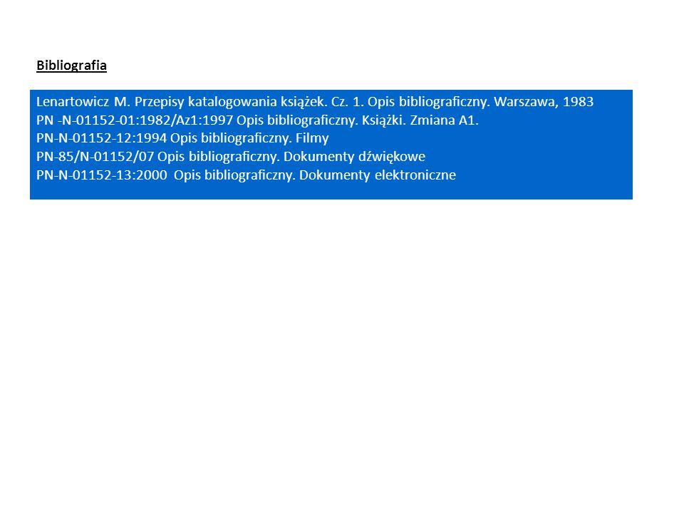 Bibliografia Lenartowicz M. Przepisy katalogowania książek. Cz. 1