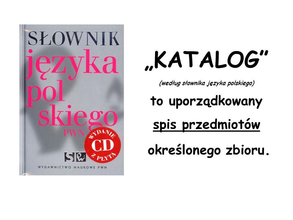 """""""KATALOG (według słownika języka polskiego)"""