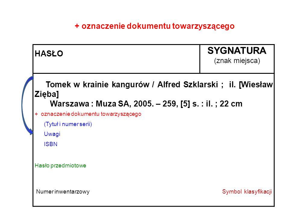 SYGNATURA + oznaczenie dokumentu towarzyszącego HASŁO