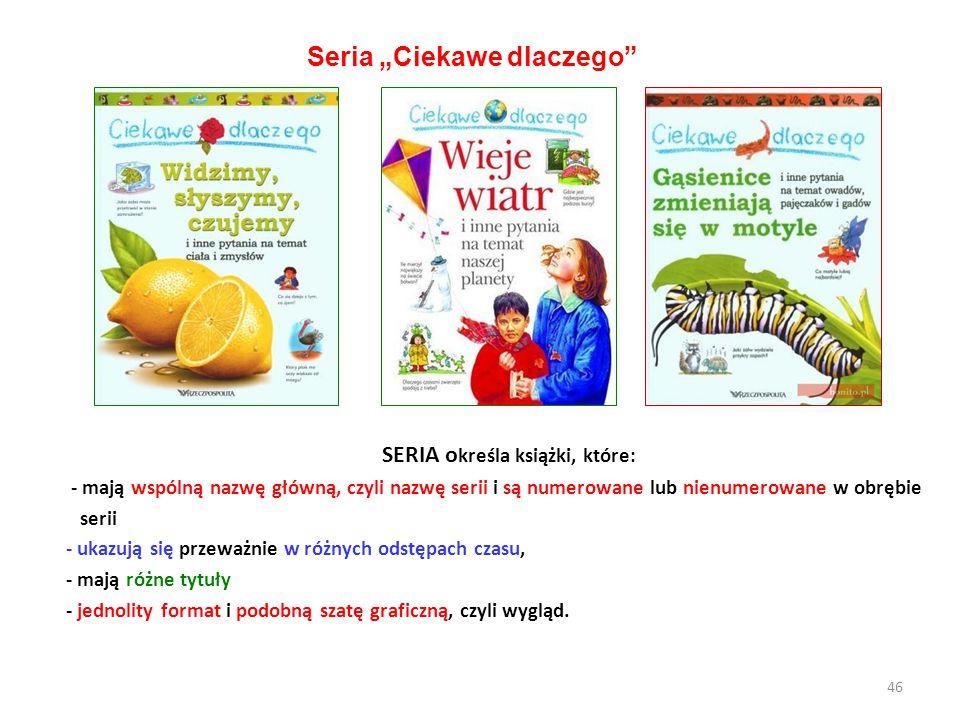 """Seria """"Ciekawe dlaczego SERIA określa książki, które:"""