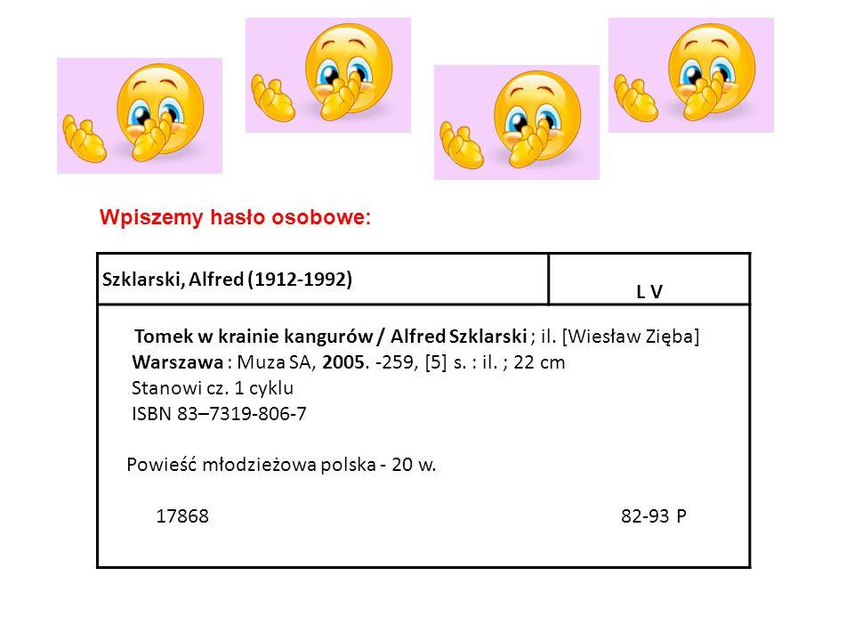 Wpiszemy hasło osobowe: Szklarski, Alfred (1912-1992) L V