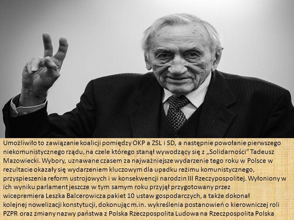"""Umożliwiło to zawiązanie koalicji pomiędzy OKP a ZSL i SD, a następnie powołanie pierwszego niekomunistycznego rządu, na czele którego stanął wywodzący się z """"Solidarności Tadeusz Mazowiecki."""