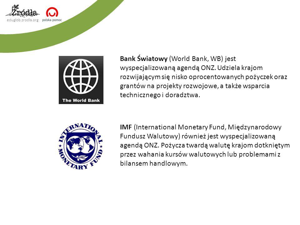 Bank Światowy (World Bank, WB) jest wyspecjalizowaną agendą ONZ
