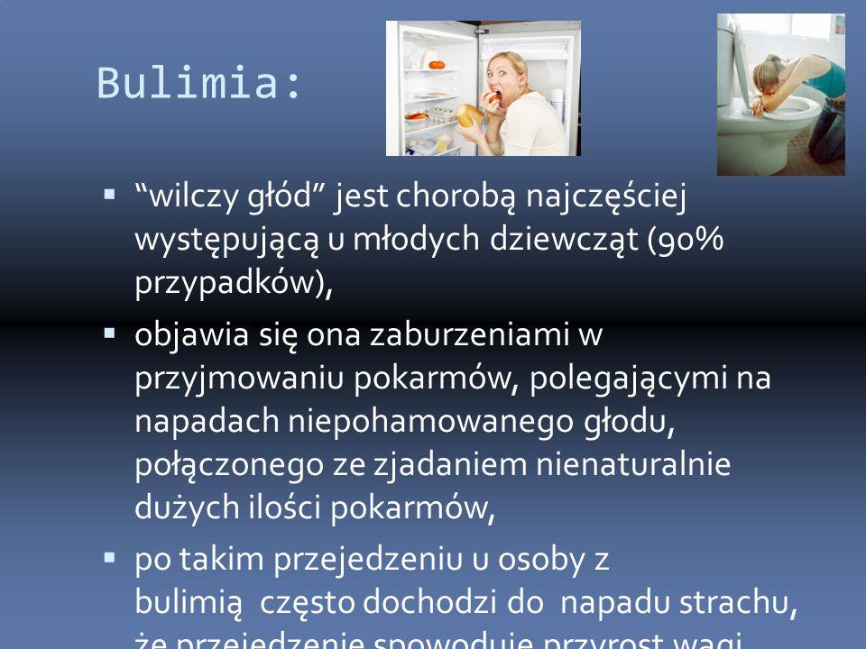 Bulimia: wilczy głód jest chorobą najczęściej występującą u młodych dziewcząt (90% przypadków),
