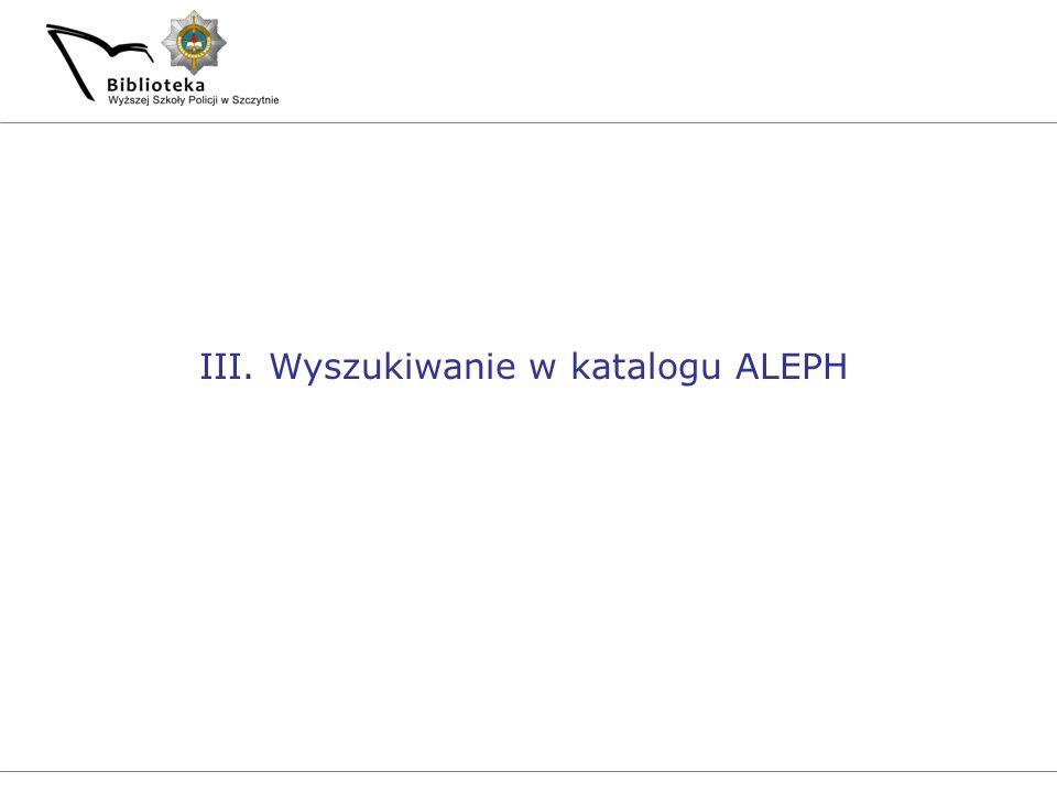 III. Wyszukiwanie w katalogu ALEPH